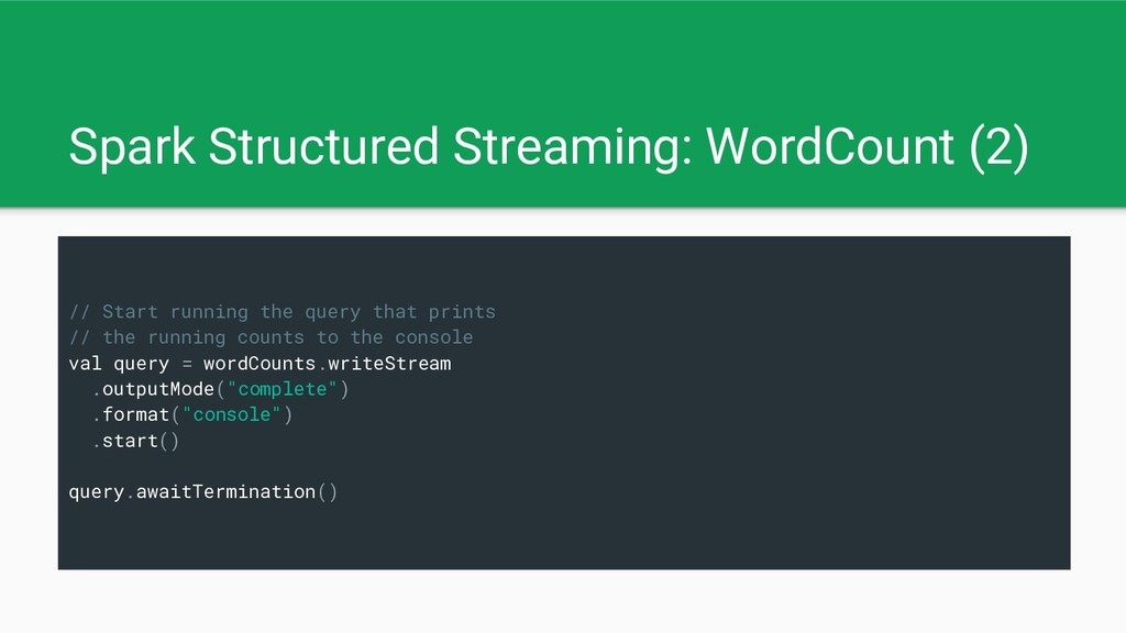Spark Structured Streaming: WordCount (2) // St...