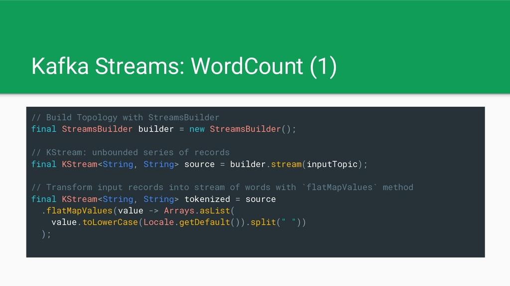 Kafka Streams: WordCount (1) // Build Topology ...