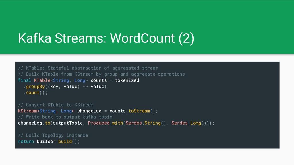 Kafka Streams: WordCount (2) // KTable: Statefu...