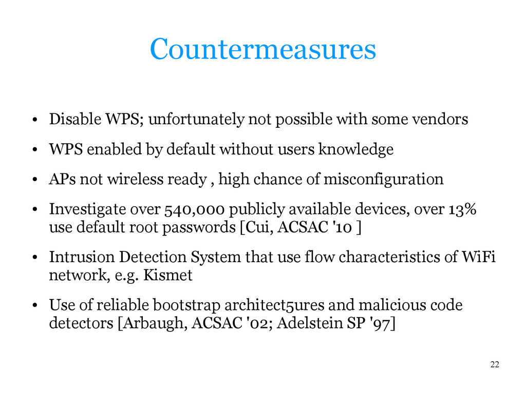 22 Countermeasures ● Disable WPS; unfortunately...