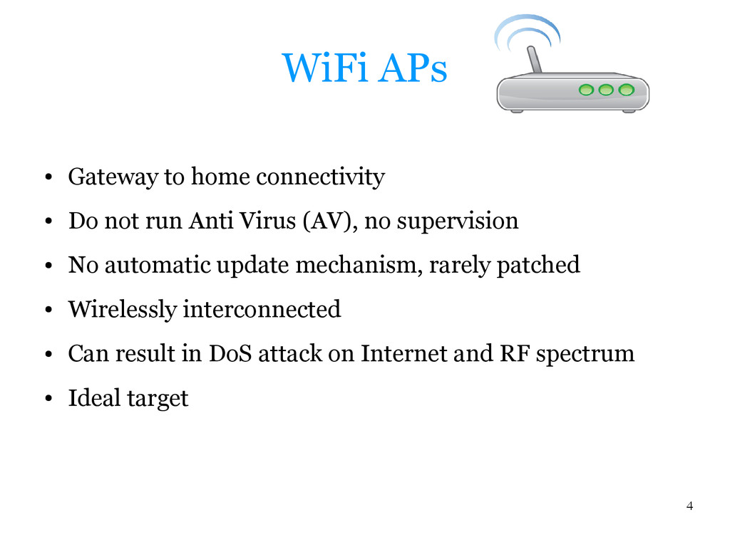 4 WiFi APs ● Gateway to home connectivity ● Do ...