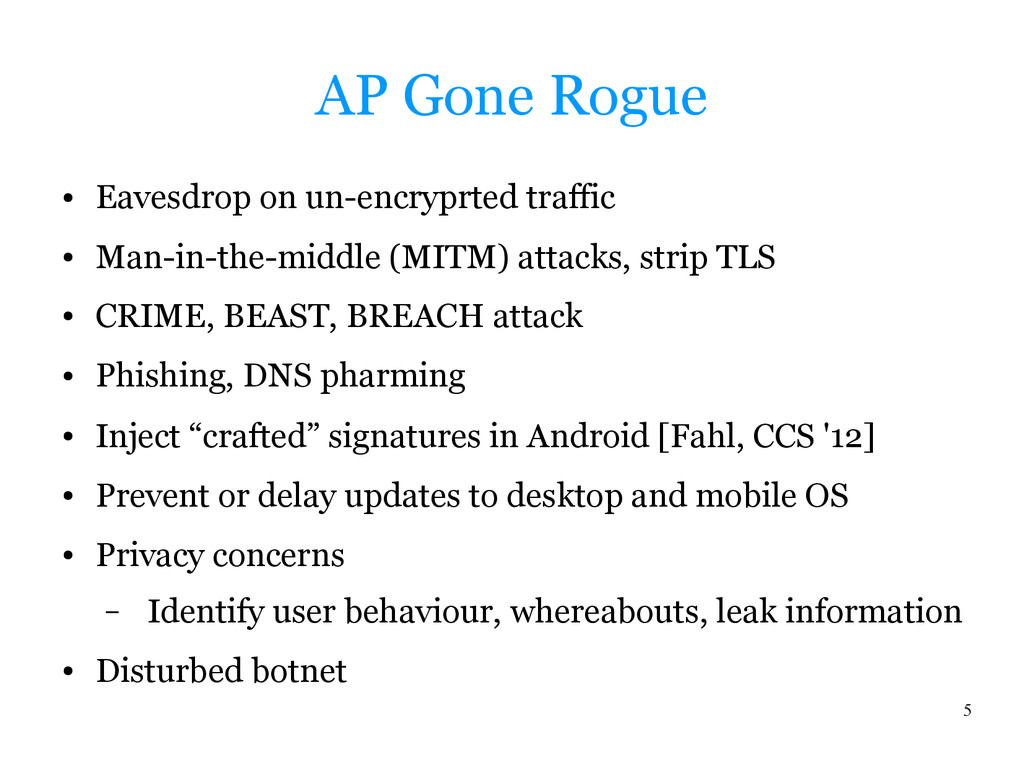 5 AP Gone Rogue ● Eavesdrop on un-encryprted tr...