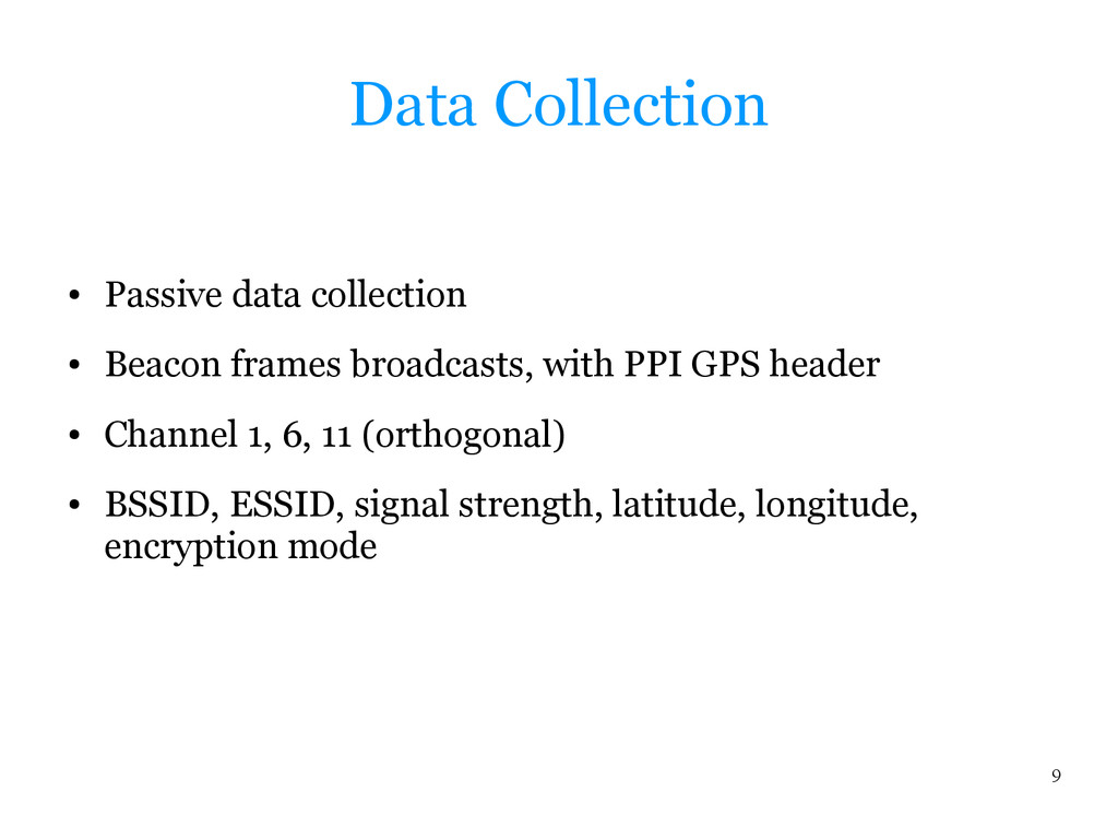 9 Data Collection ● Passive data collection ● B...