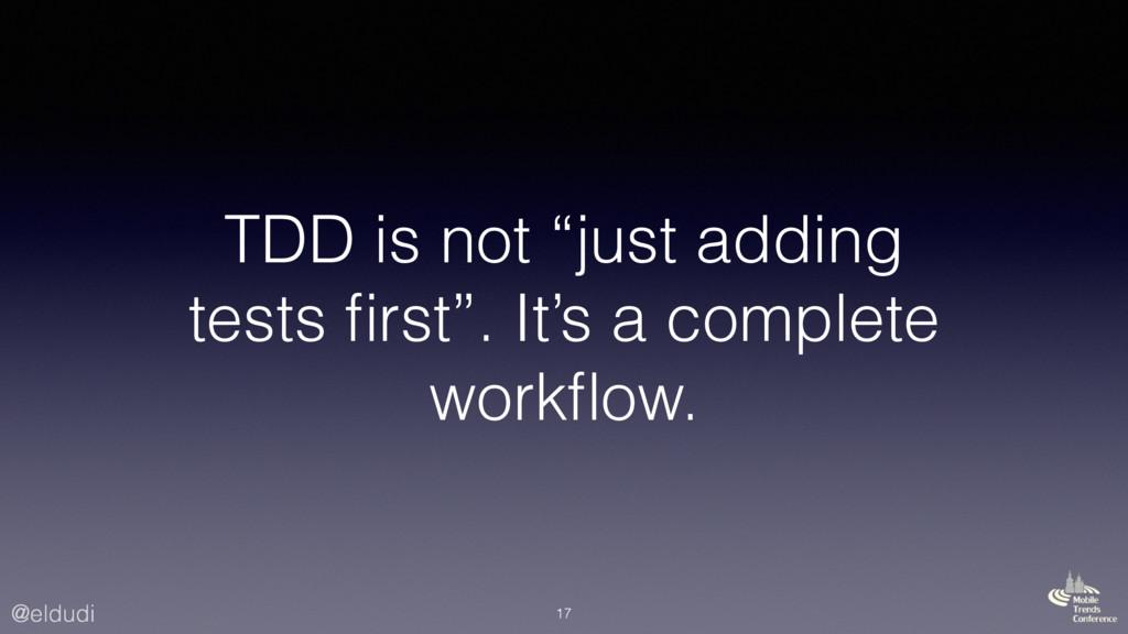 """@eldudi TDD is not """"just adding tests first"""". It..."""