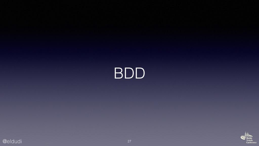 @eldudi BDD 27