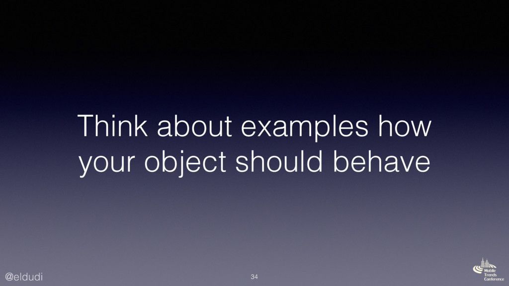 @eldudi Think about examples how your object sh...