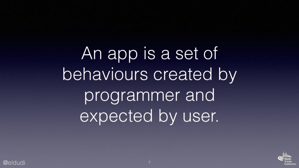 @eldudi An app is a set of behaviours created b...