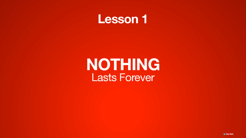 NOTHING Lasts Forever Lesson 1