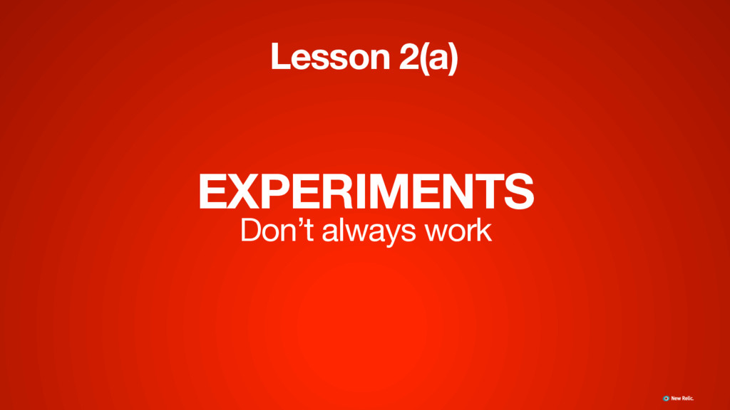 EXPERIMENTS Don't always work Lesson 2(a)