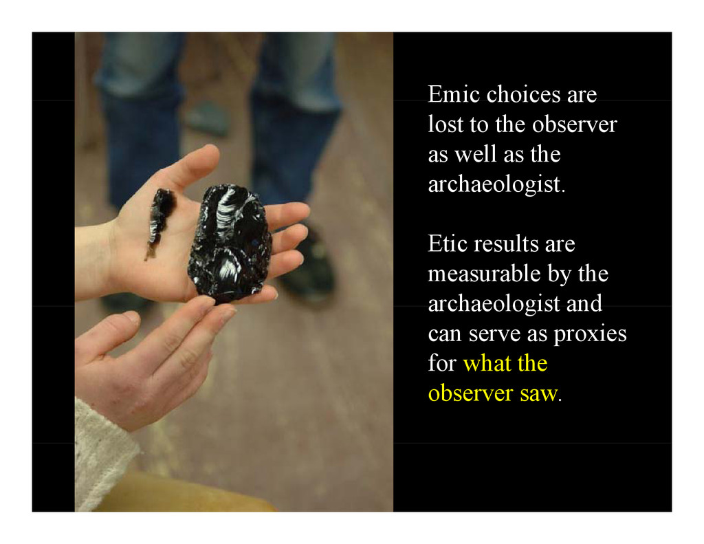 Emic choices are Emic choices are lost to the o...
