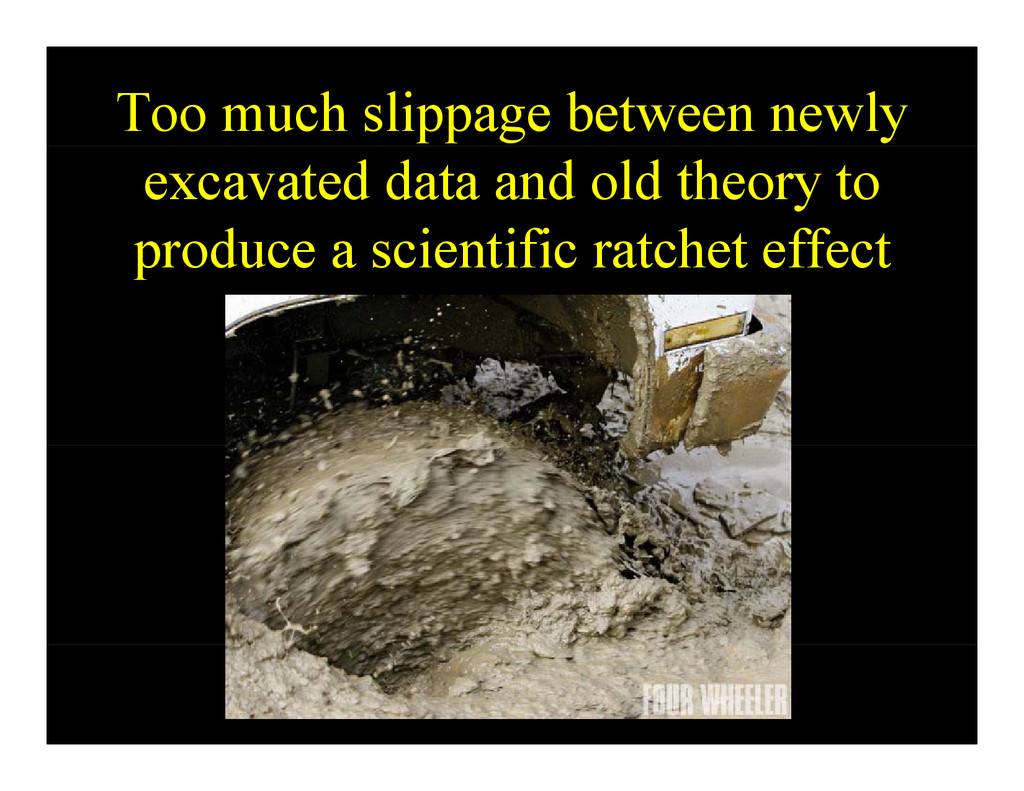Too much slippage between newly excavated data ...