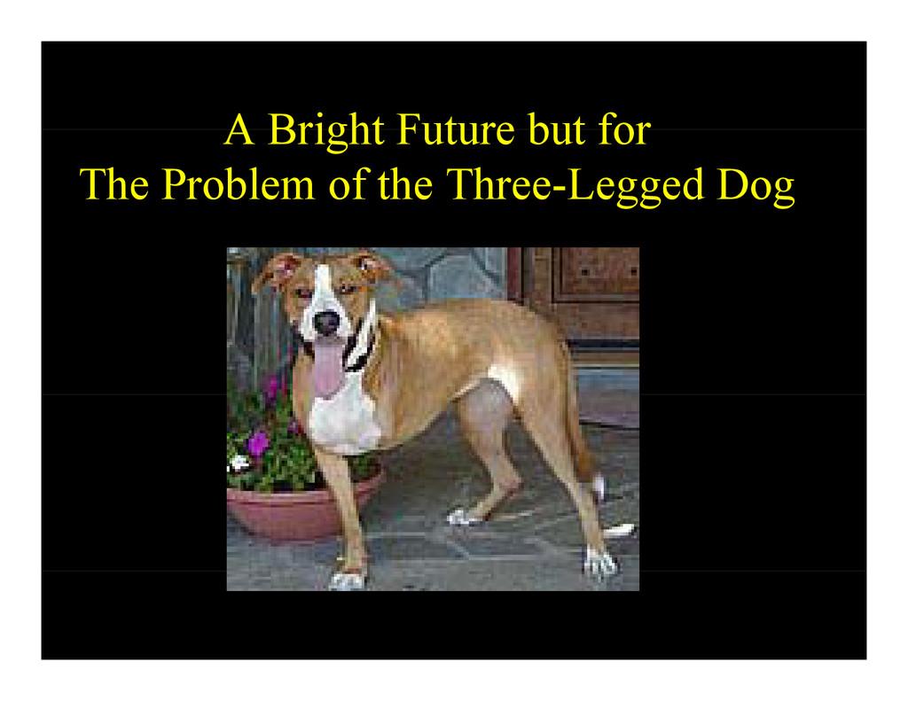 A Bright Future but for A Bright Future but for...