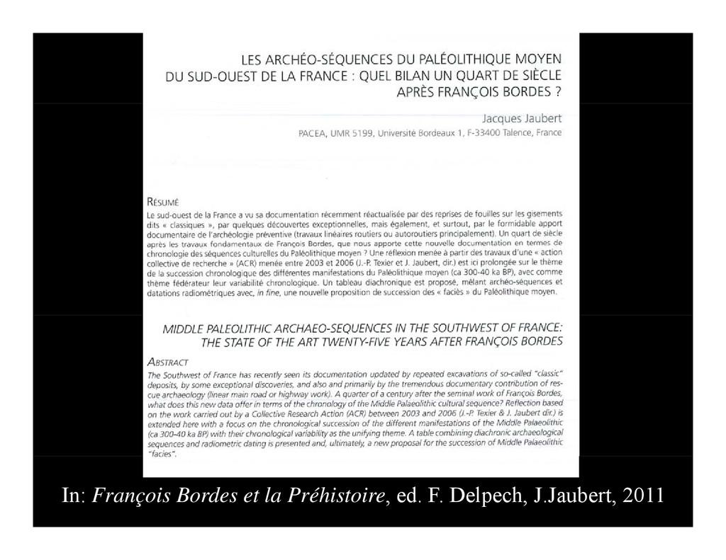 In: François Bordes et la Préhistoire, ed. F. D...