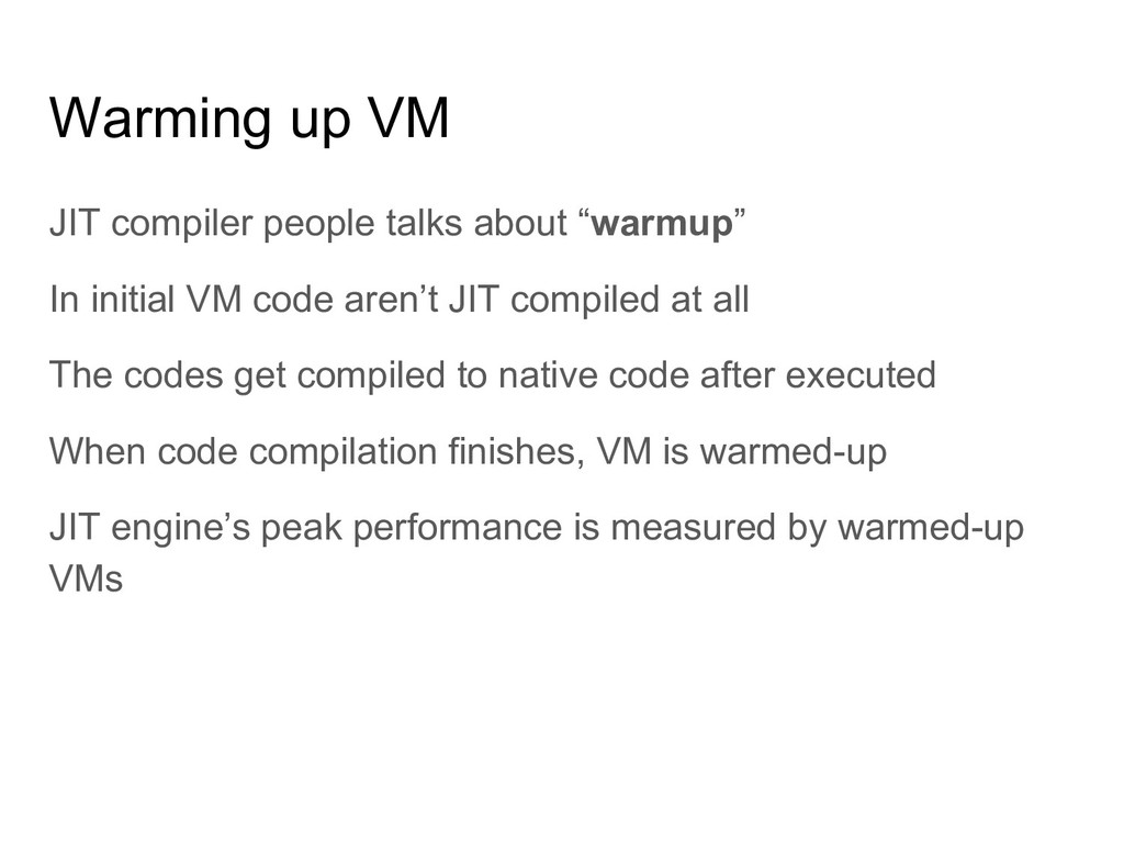 """Warming up VM JIT compiler people talks about """"..."""