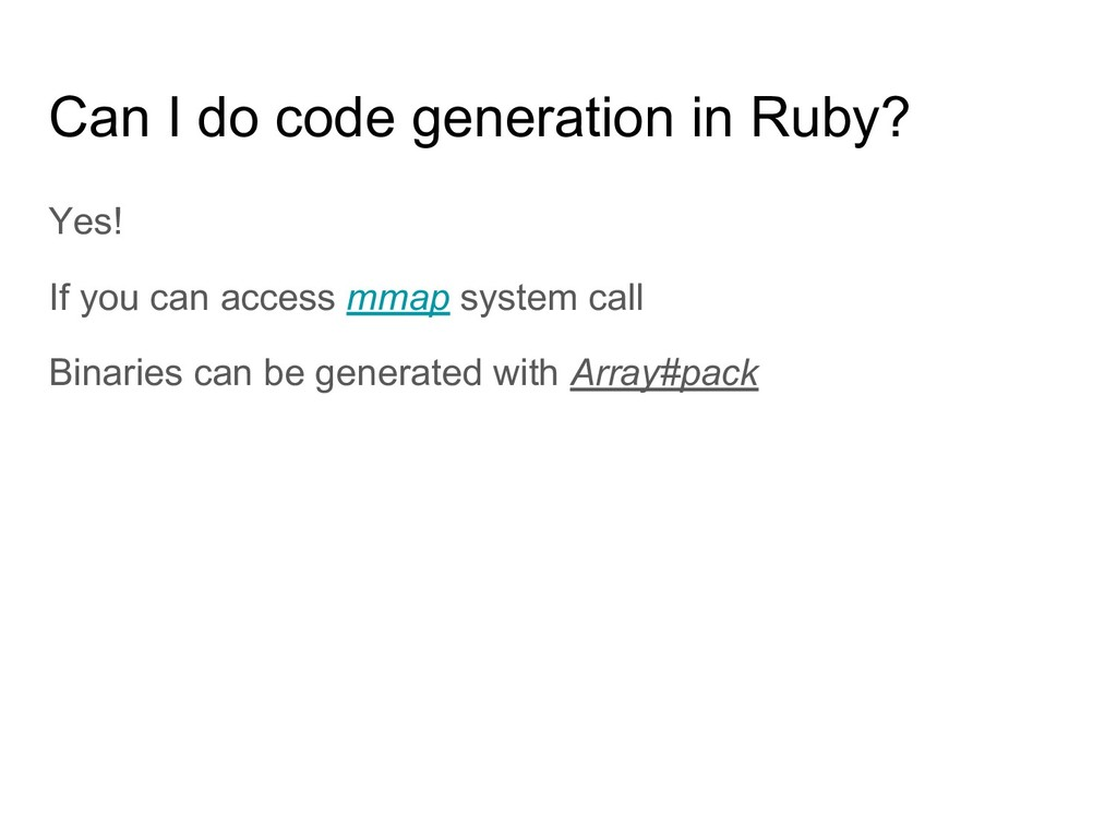 Can I do code generation in Ruby? Yes! If you c...