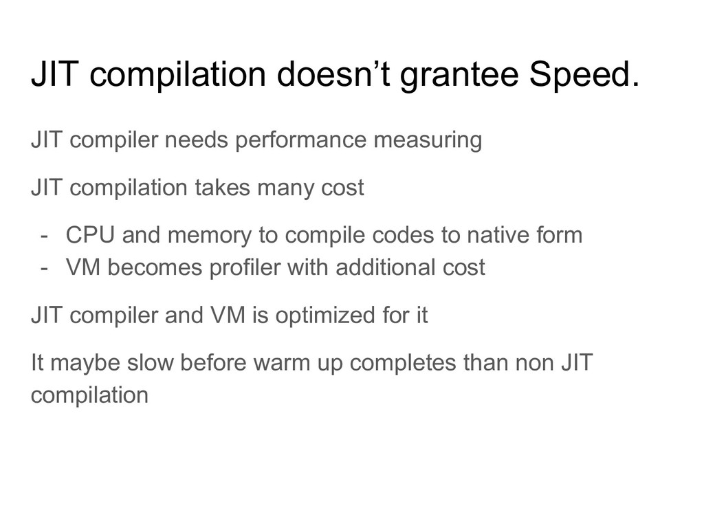 JIT compilation doesn't grantee Speed. JIT comp...