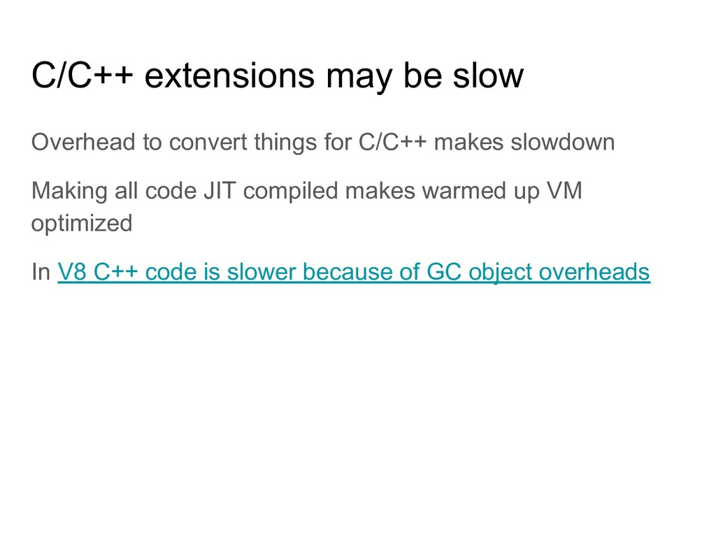 C/C++ extensions may be slow Overhead to conver...