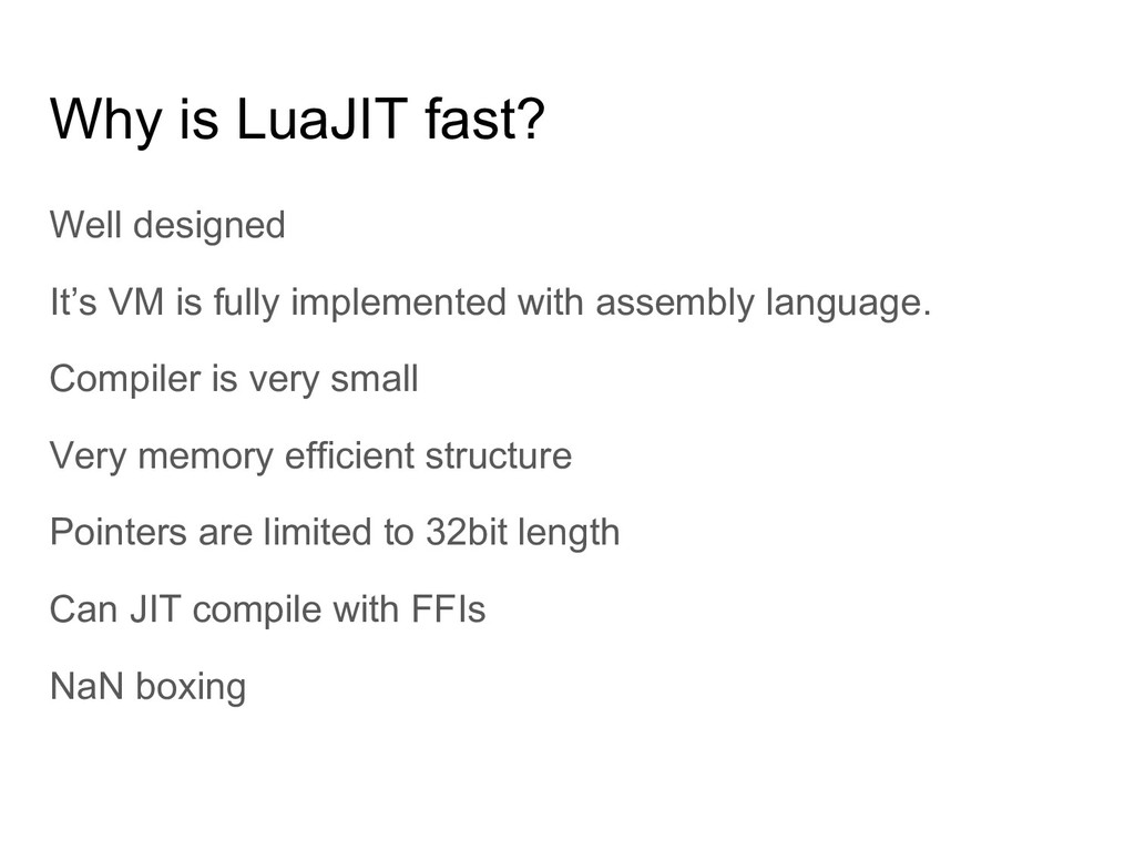 Why is LuaJIT fast? Well designed It's VM is fu...