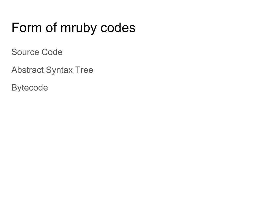 Form of mruby codes Source Code Abstract Syntax...