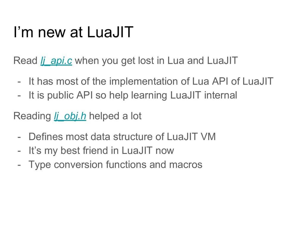 I'm new at LuaJIT Read lj_api.c when you get lo...