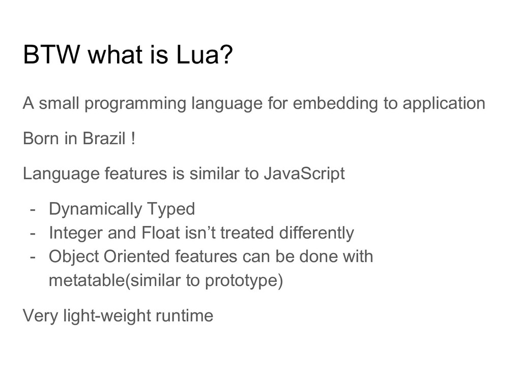 BTW what is Lua? A small programming language f...