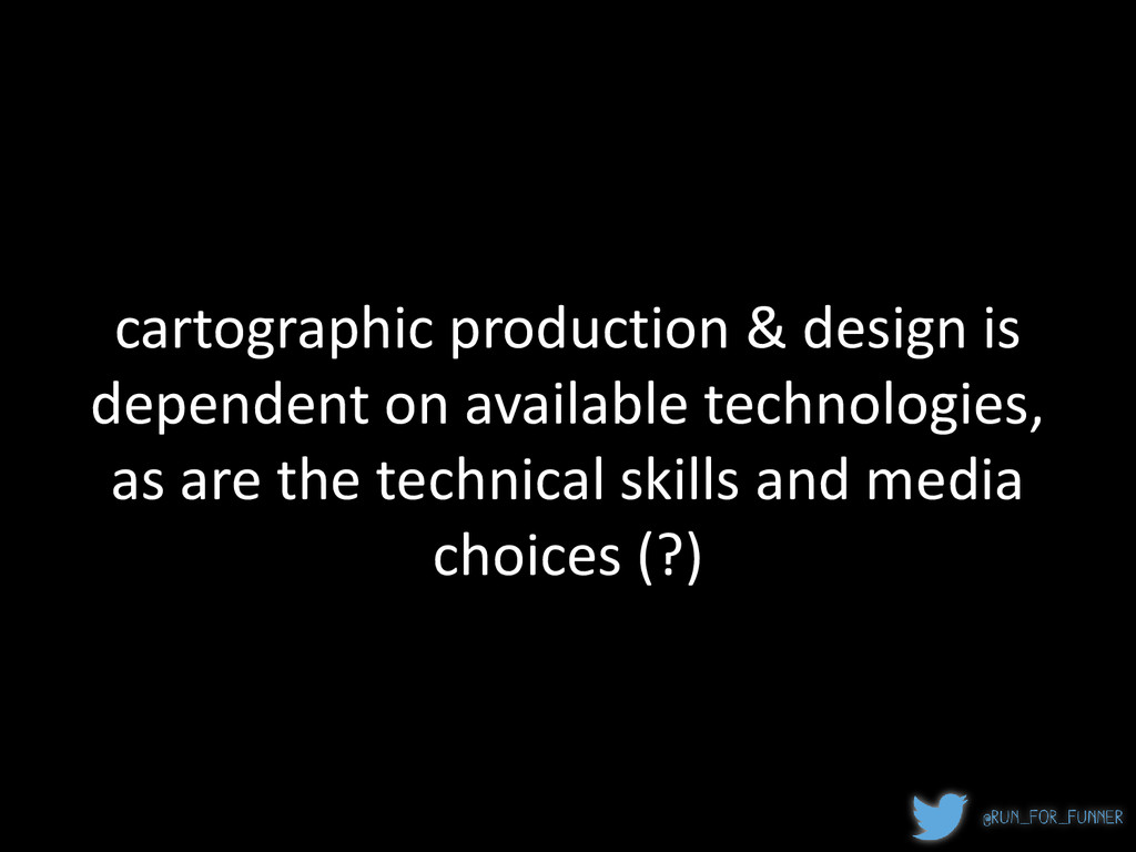 cartographic production & design is dependent o...
