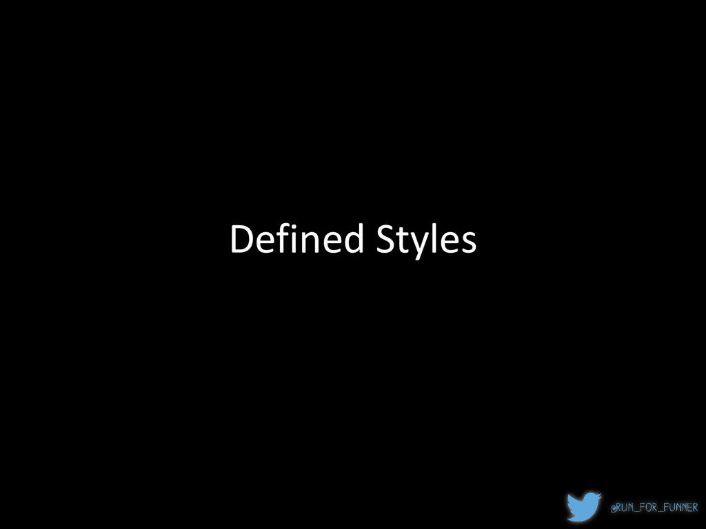 Defined Styles