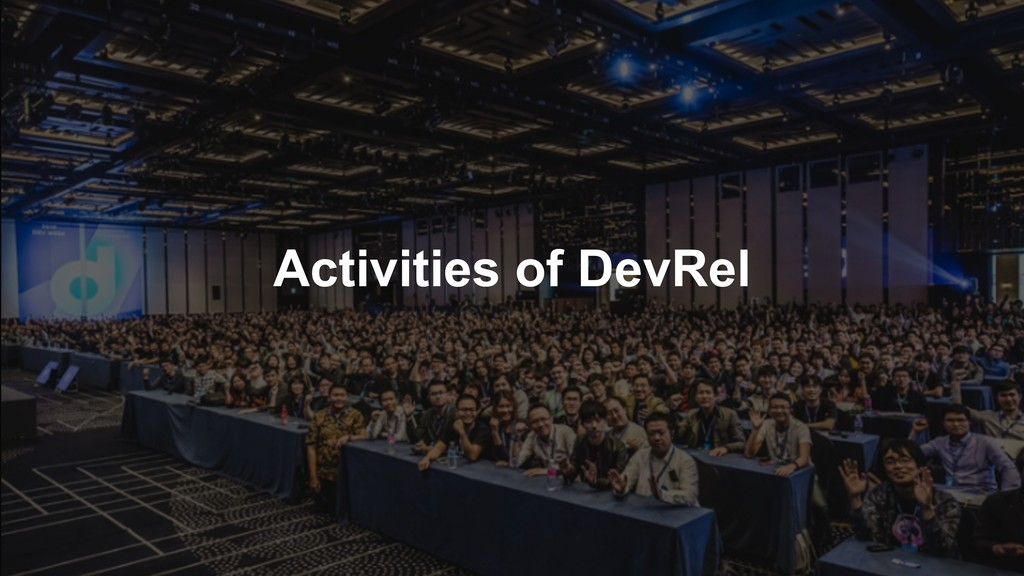 Activities of DevRel