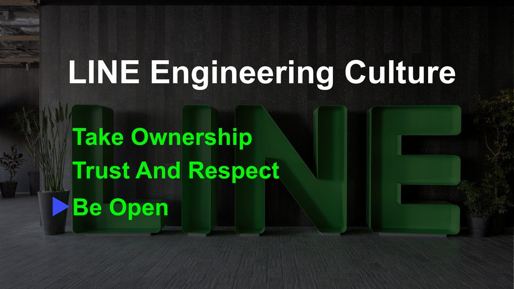 LINE Engineering Culture Take Ownership Trust A...