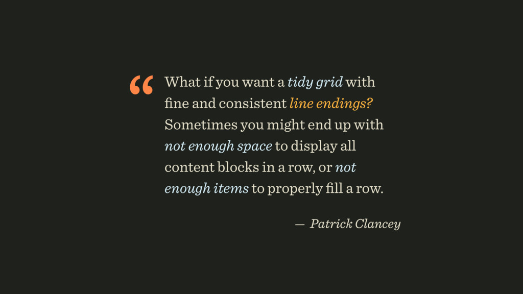 """What if you want a tidy grid with fine and cons..."