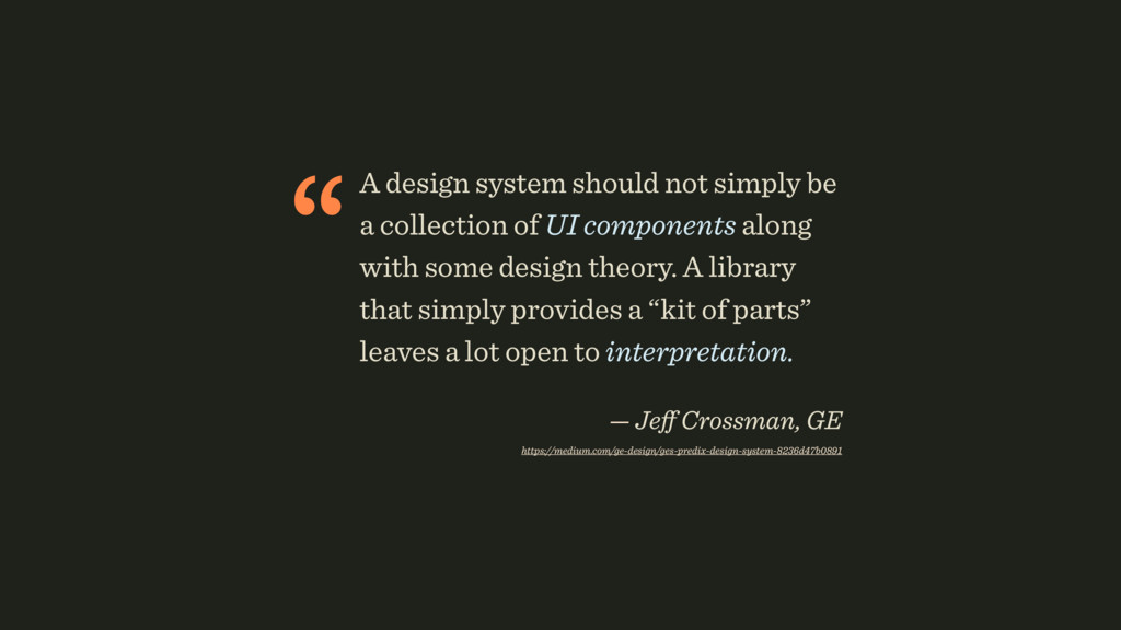 """A design system should not simply be a collect..."