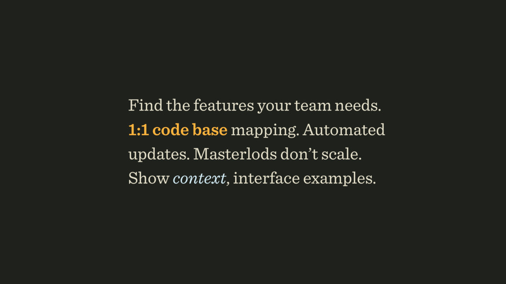 Find the features your team needs. 1:1 code bas...