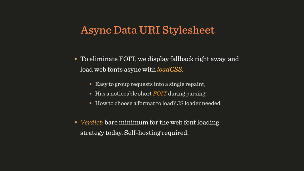 Async Data URI Stylesheet • To eliminate FOIT, ...
