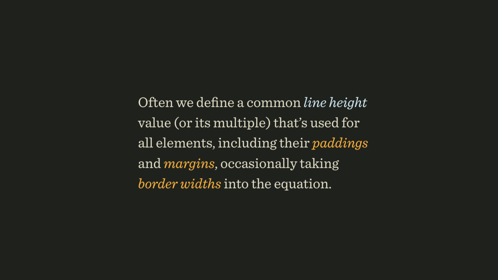 Often we define a common line height value (or i...