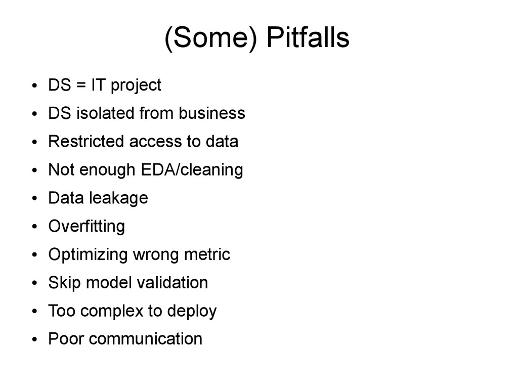 (Some) Pitfalls ● DS = IT project ● DS isolated...