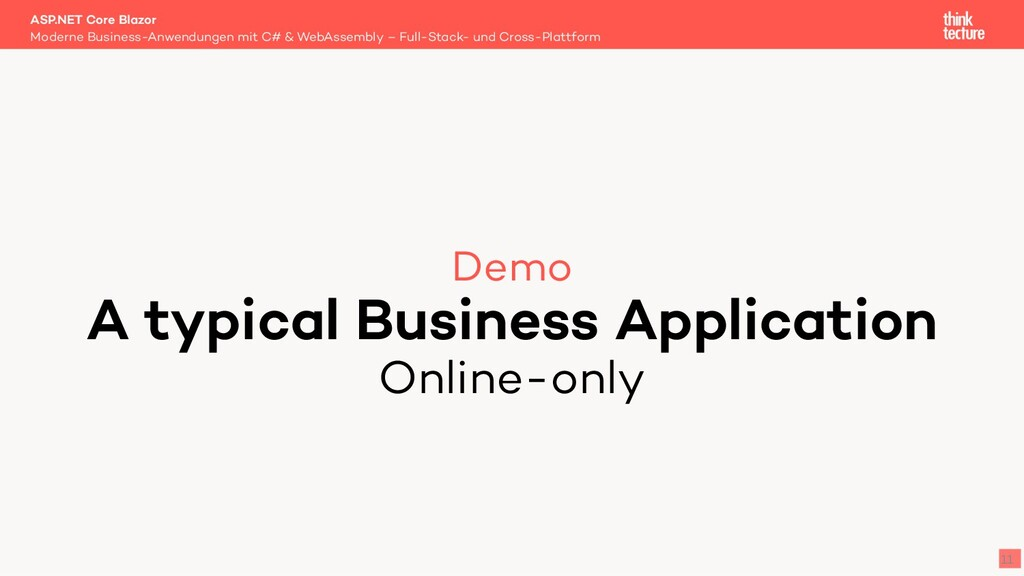 Demo A typical Business Application Online-only...