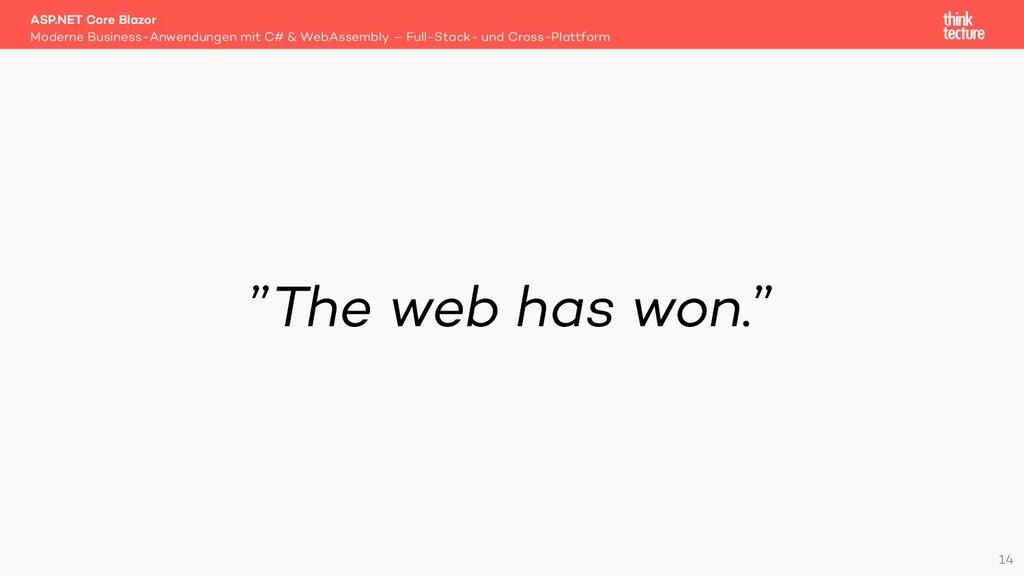 """""""The web has won."""" Moderne Business-Anwendungen..."""