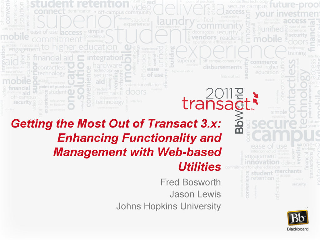 Getting the Most Out of Transact 3.x: Enhancing...