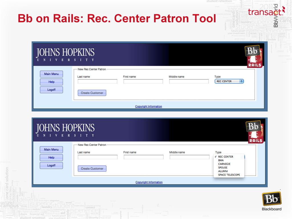 Bb on Rails: Rec. Center Patron Tool