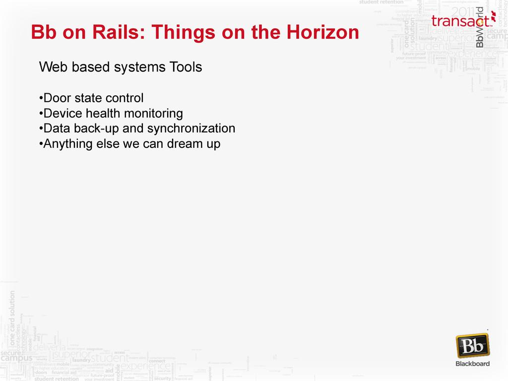Bb on Rails: Things on the Horizon Web based sy...
