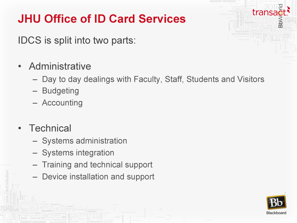JHU Office of ID Card Services IDCS is split in...