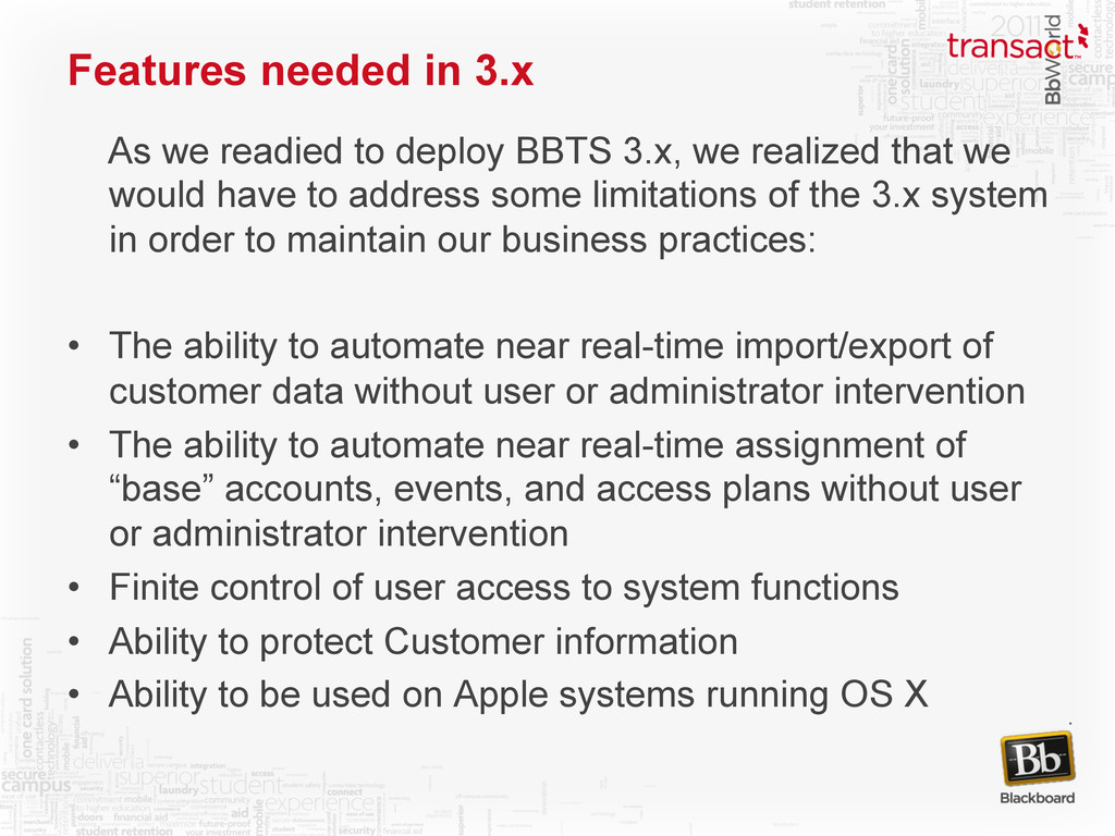 Features needed in 3.x As we readied to deploy ...