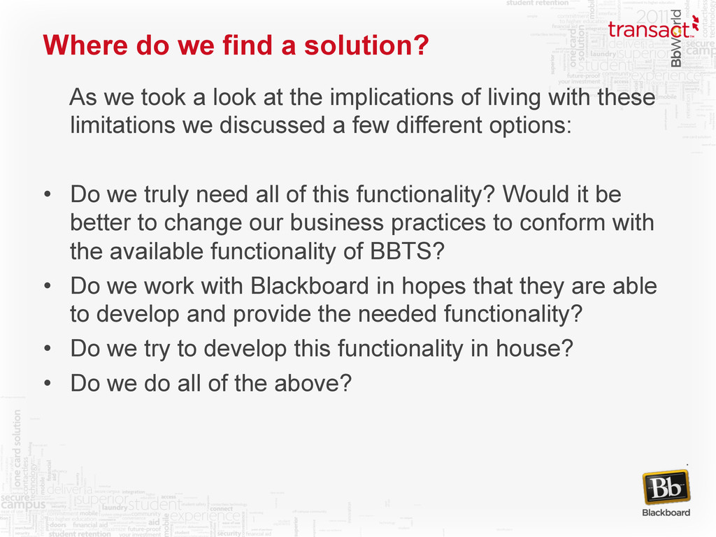 Where do we find a solution? As we took a look ...