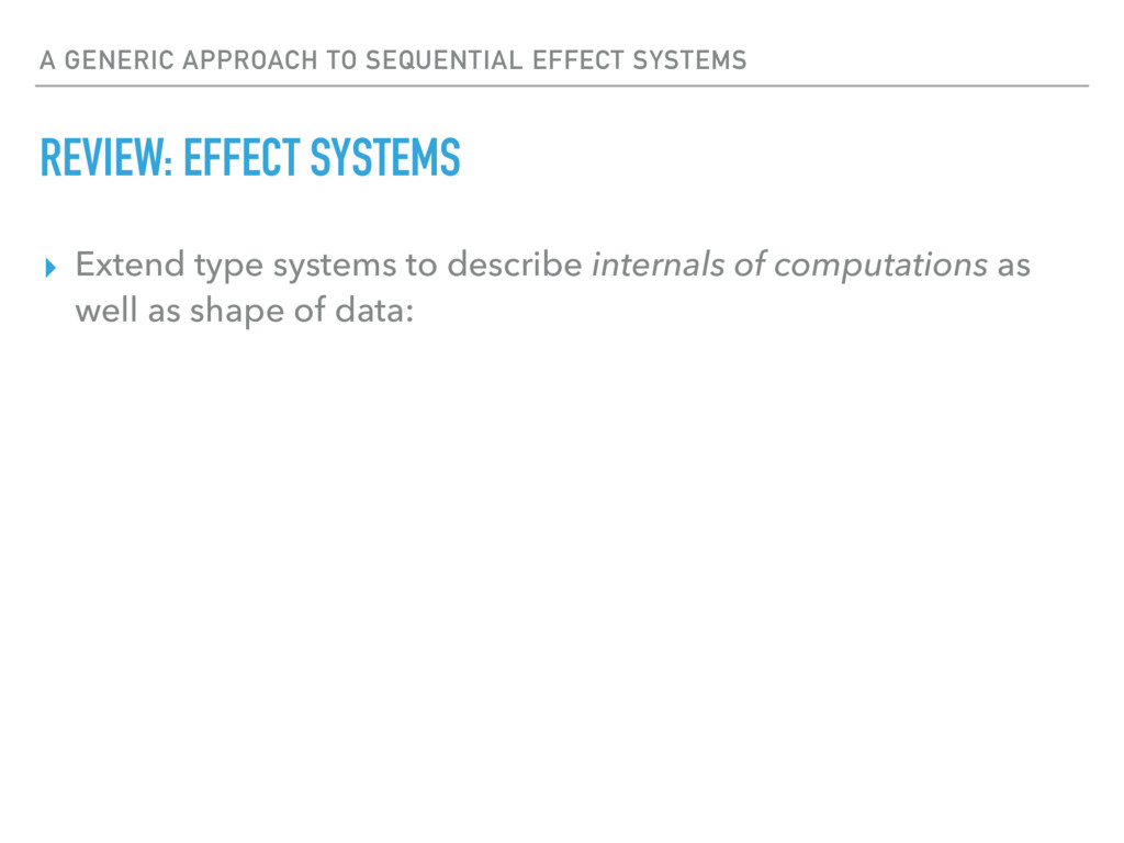 A GENERIC APPROACH TO SEQUENTIAL EFFECT SYSTEMS...