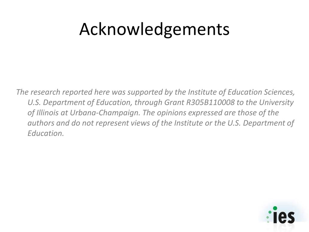 Acknowledgements The research reported here was...