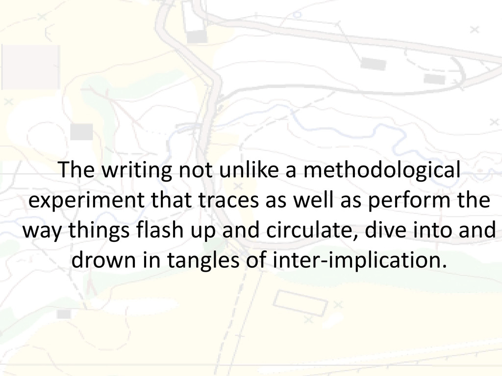 The writing not unlike a methodological experim...