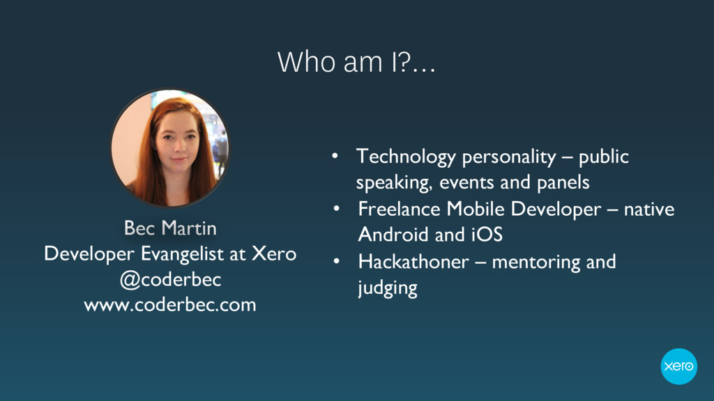 Who am I?… • Technology personality – public sp...