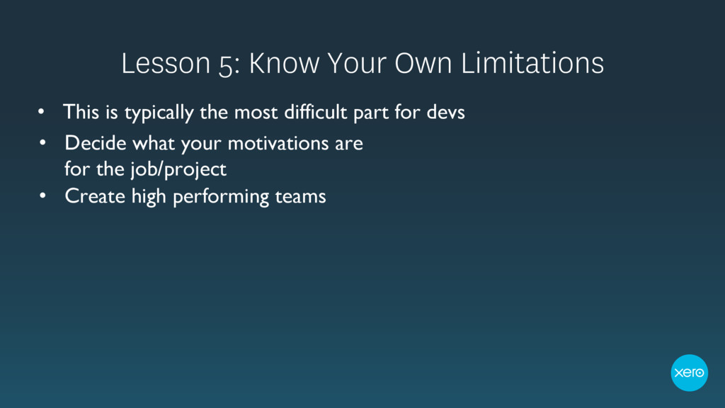 Lesson 5: Know Your Own Limitations • This is t...