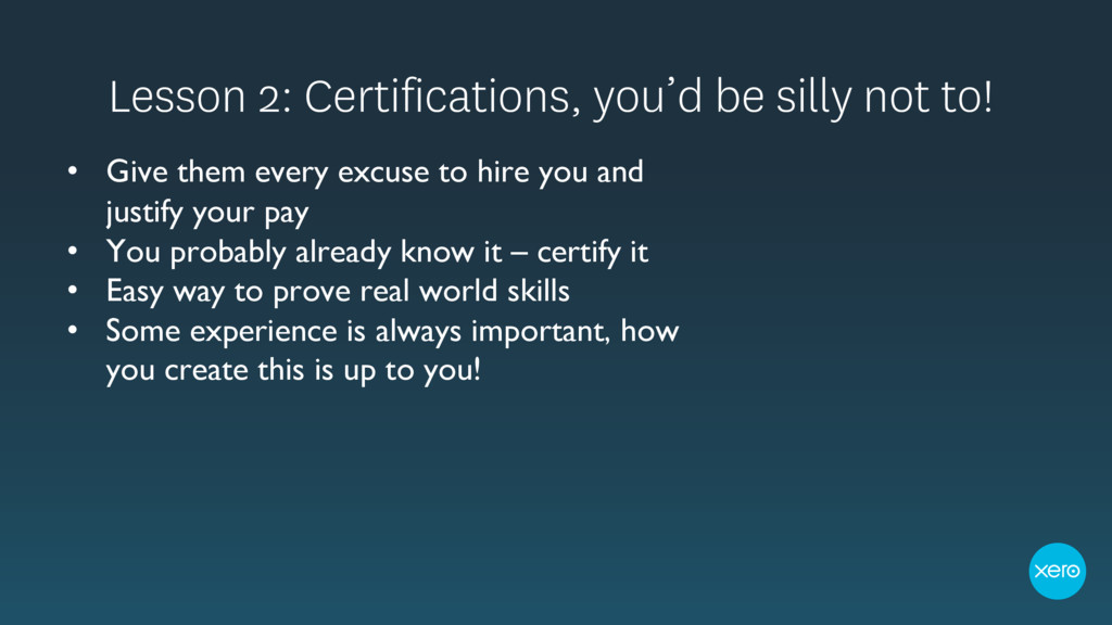 Lesson 2: Certifications, you'd be silly not to...