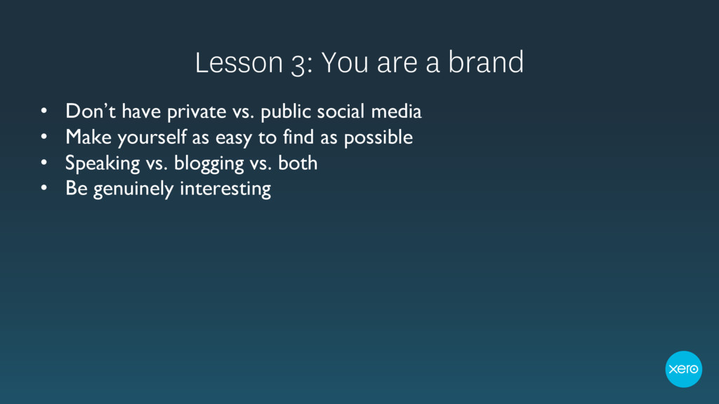 Lesson 3: You are a brand • Don't have private ...